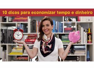 10 dicas para economizar tempo e dinheiro
