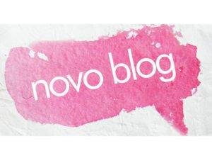Blog novo, nova etapa!