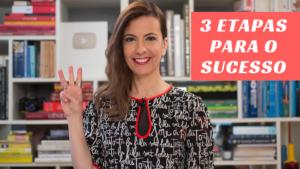 3 etapas para o sucesso