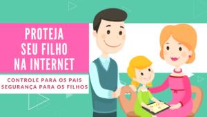 Proteção para crianças e adolescentes na internet