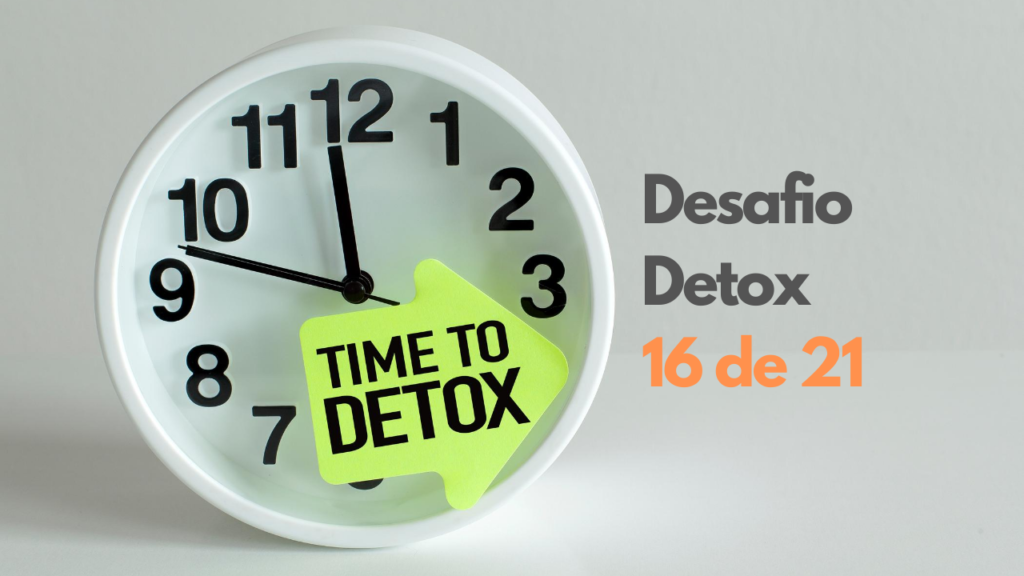 Desafio detox 16 – Tempo para si mesmo