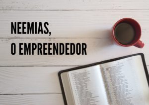 Neemias, o empreendedor