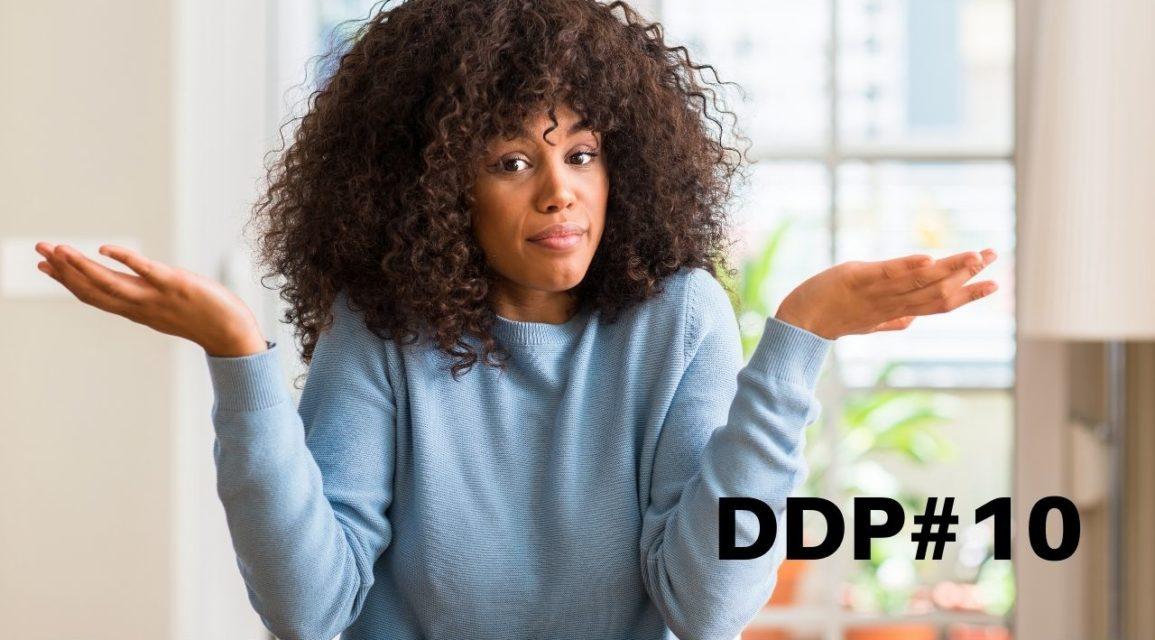 Se você sabe o que fazer, por que não faz? – #DDP10