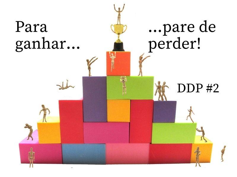 Pare de perder – DDP #2