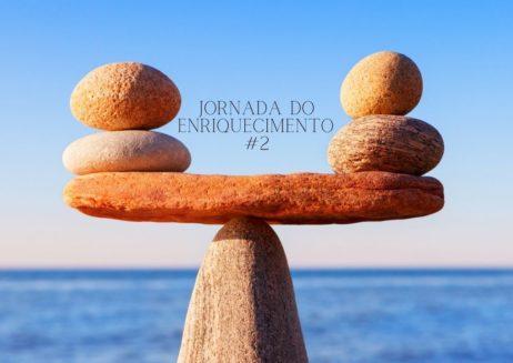 Estabilidade – Jornada do Enriquecimento – #2